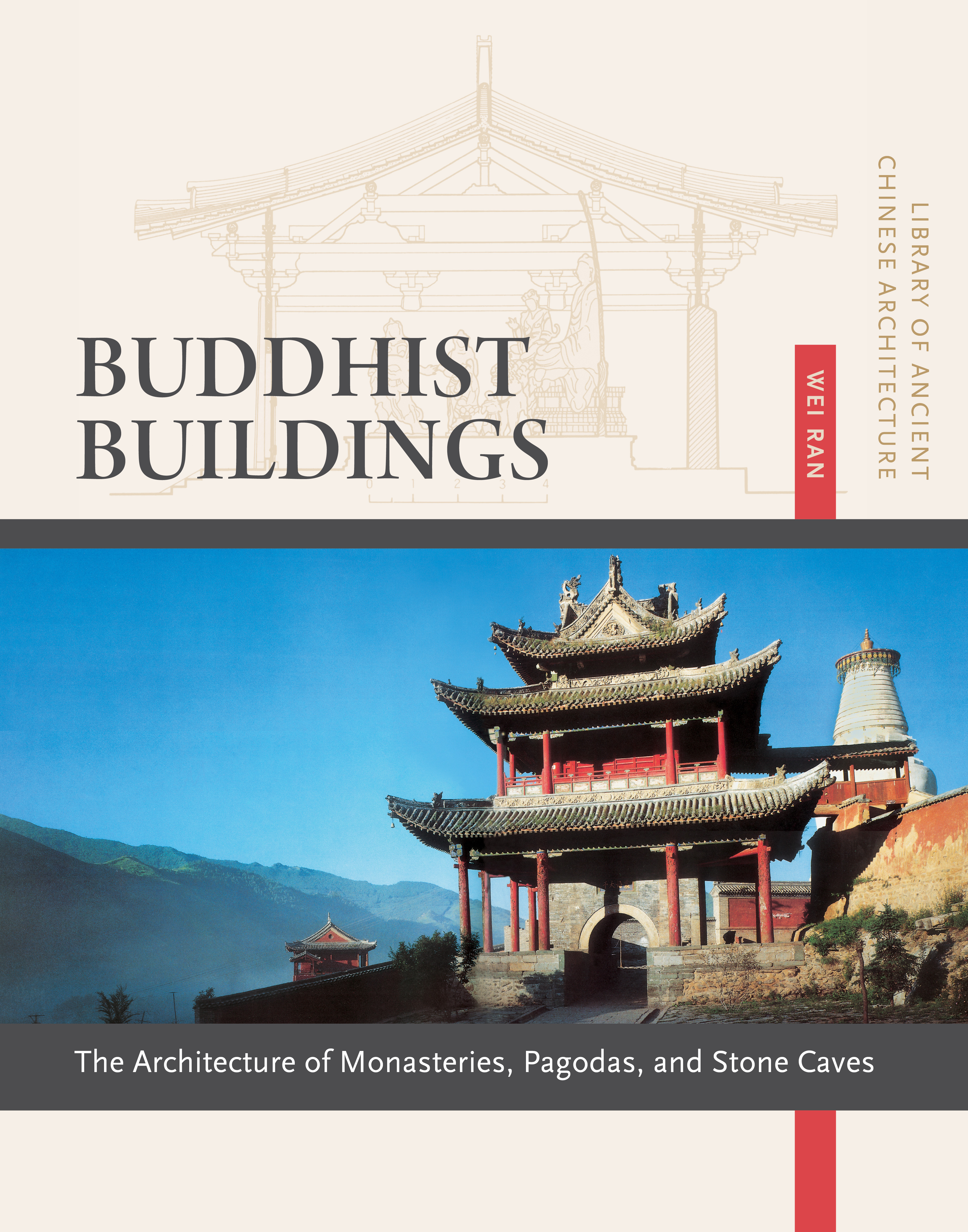 Buddhist Buildings: The Architecture of Monasteries, Pagodas, and Stone Caves