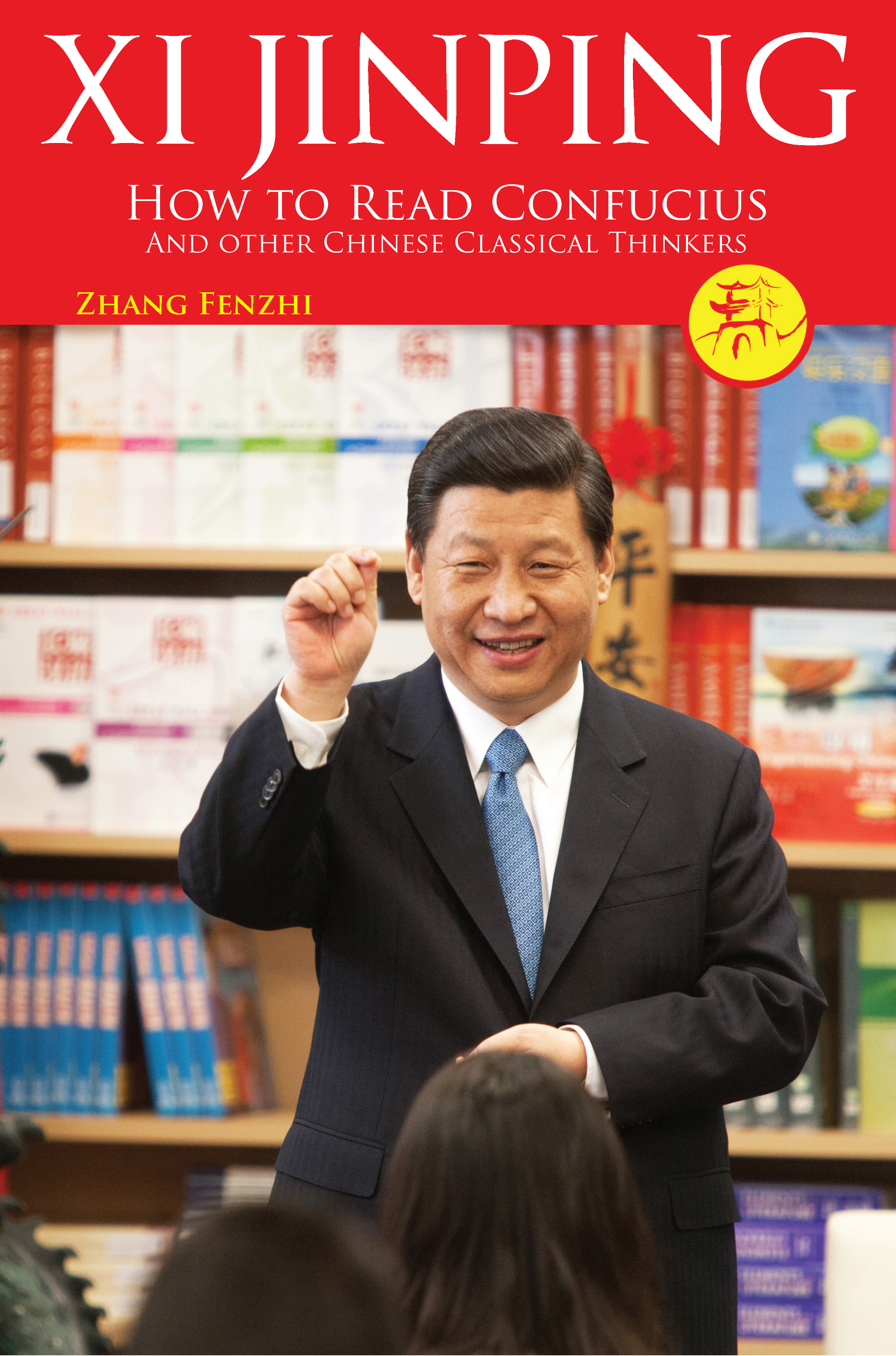 Xi Jinping: How to Read Confucius and Other Chinese Classical Thinkers