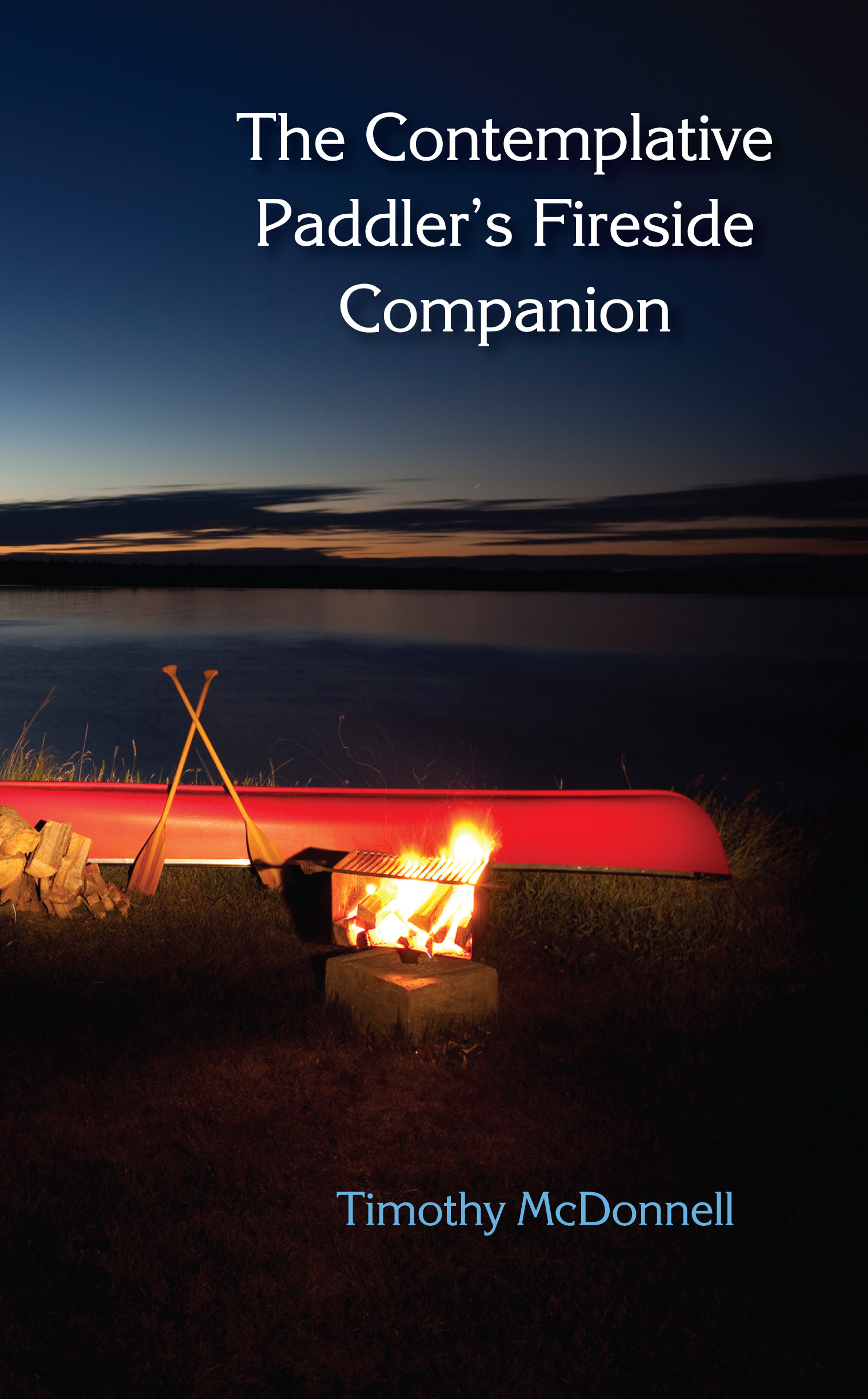 The Contemplative Paddler's Fireside Companion