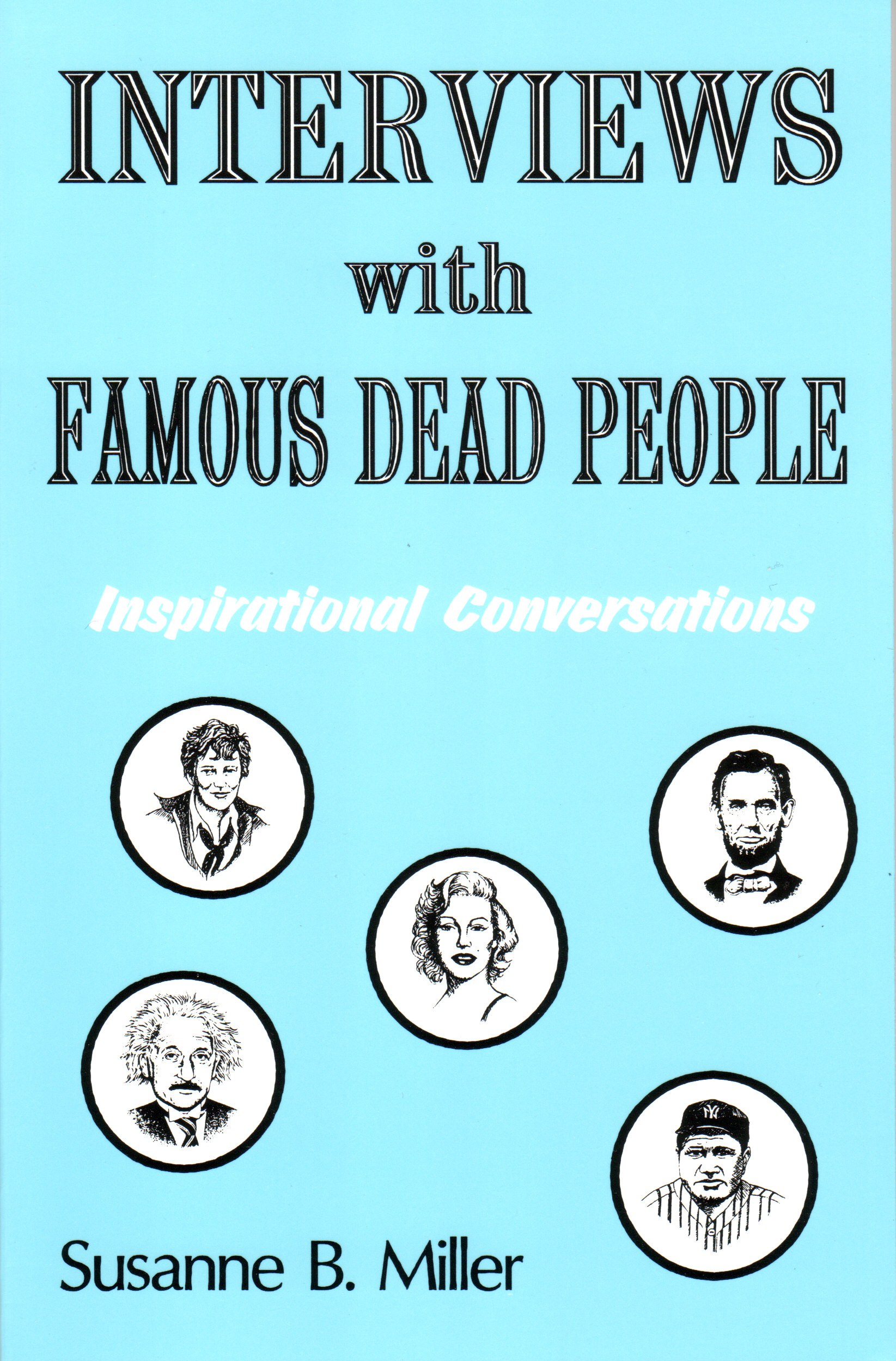 Interviews with Famous Dead People