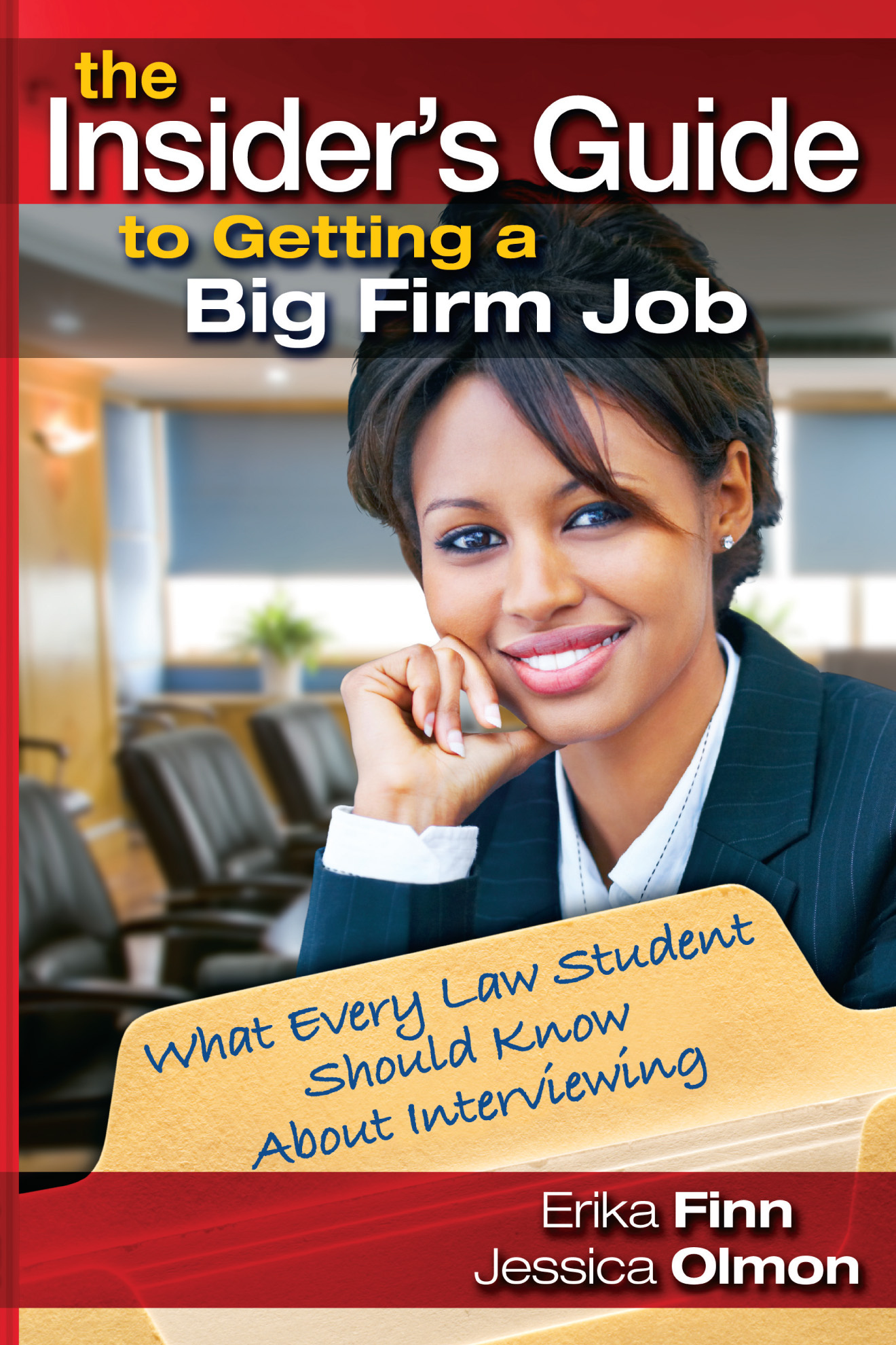 The Insider's Guide to Getting a Big Firm Job