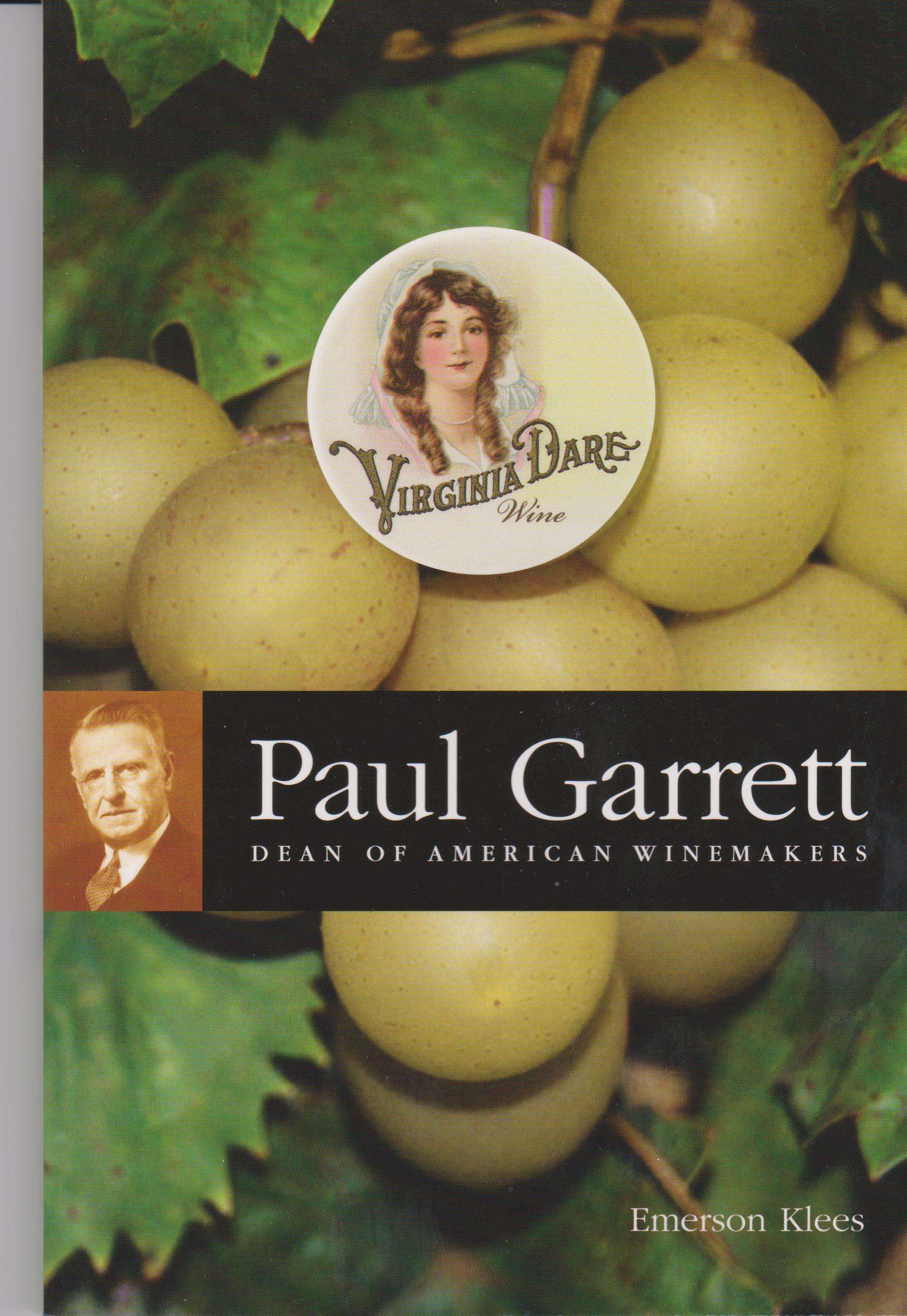Paul Garrett: Dean of American Winemakers