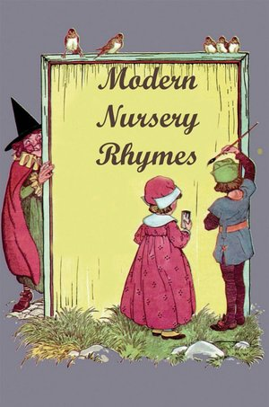 Modern Nursery Rhymes