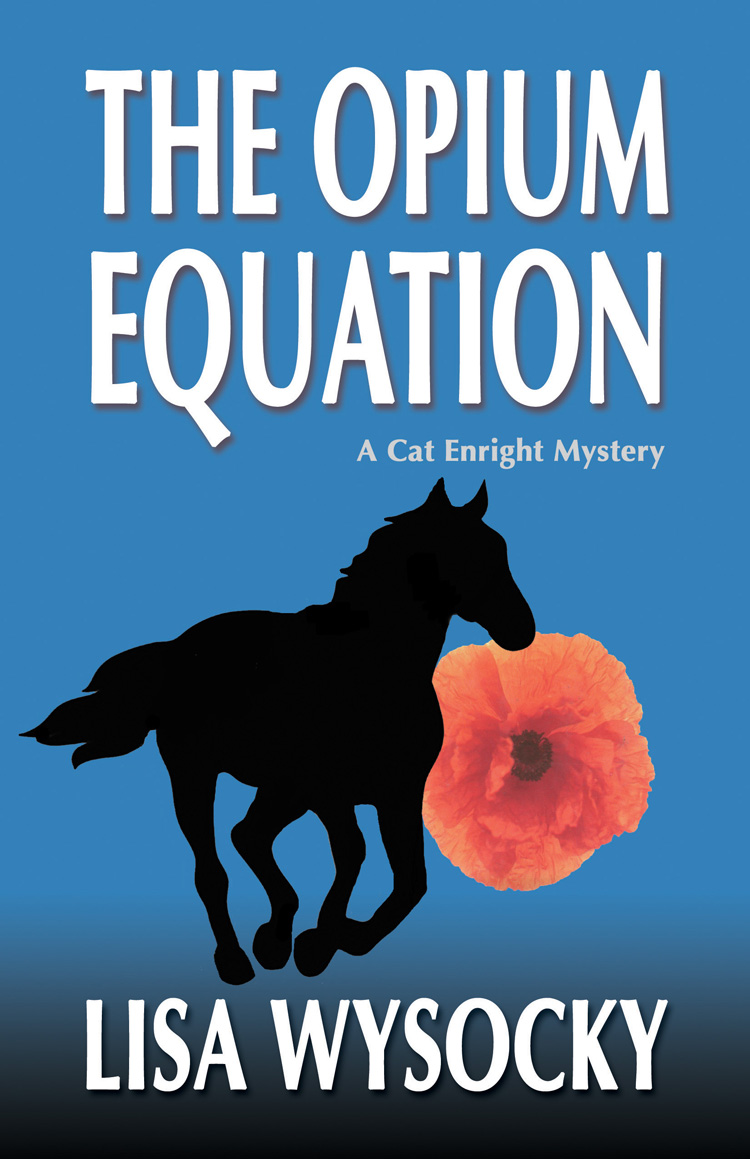 The Opium Equation: A Cat Enright Equestrian Mystery