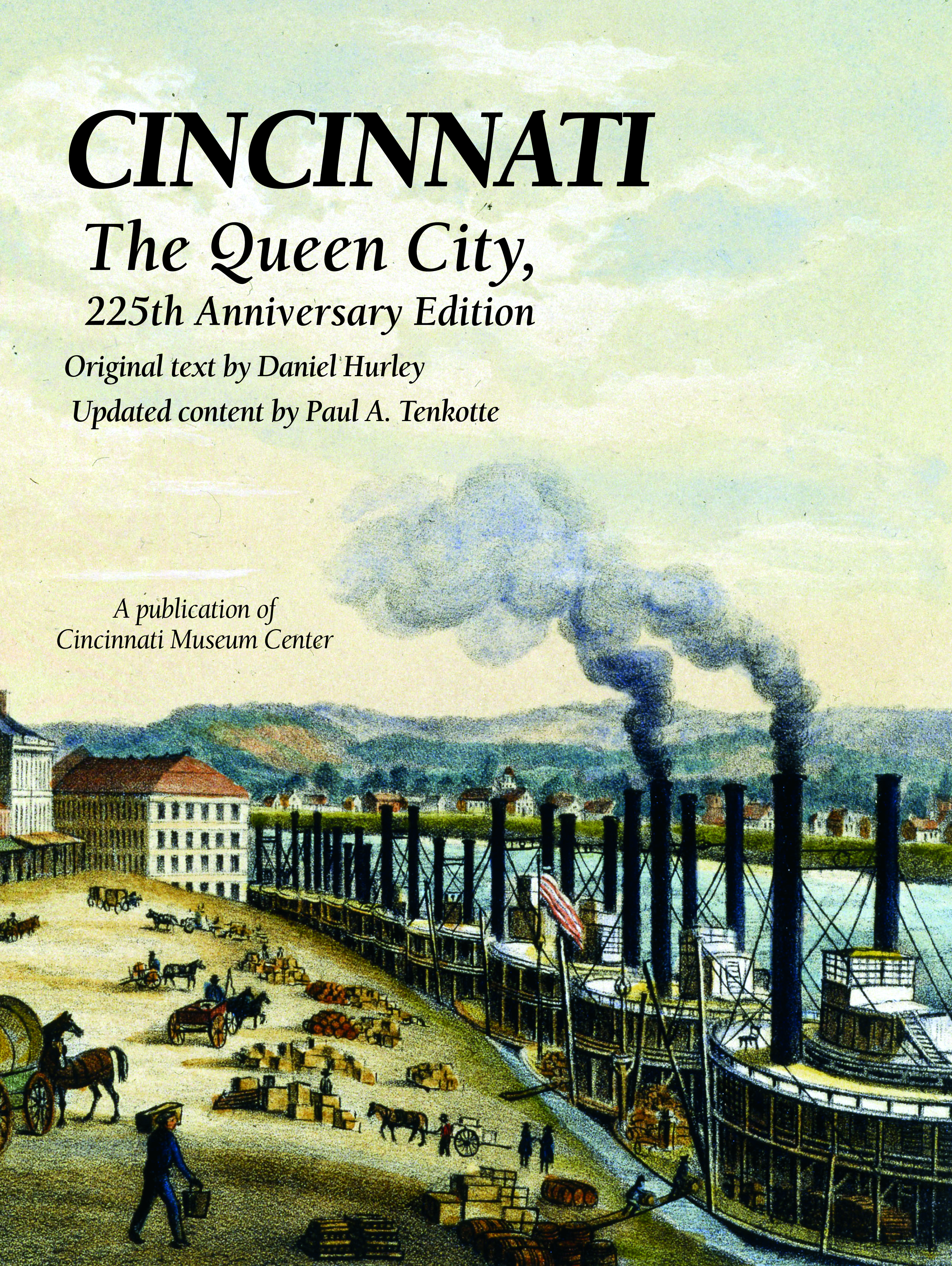 Cincinnati - The Queen City, 225th Anniversary Edition