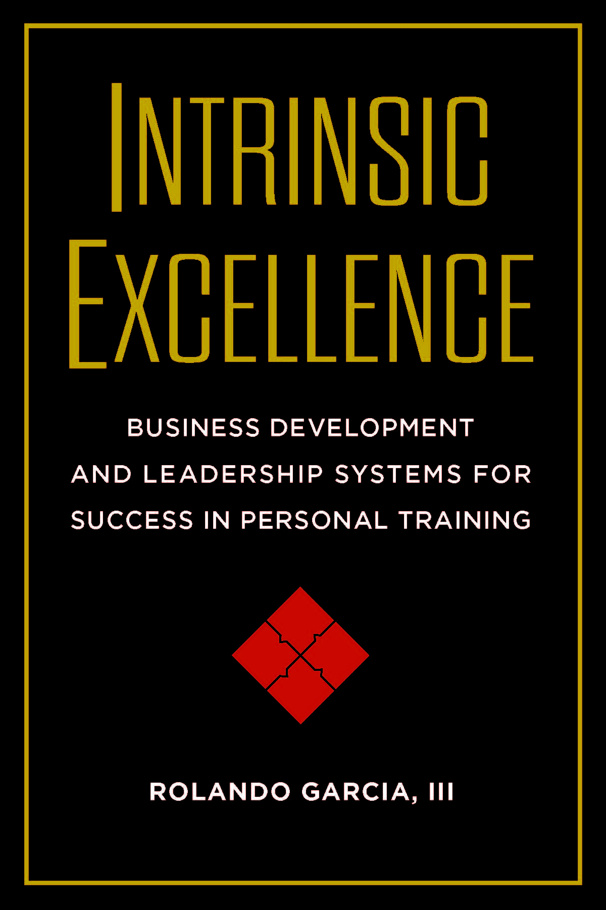Intrinsic Excellence