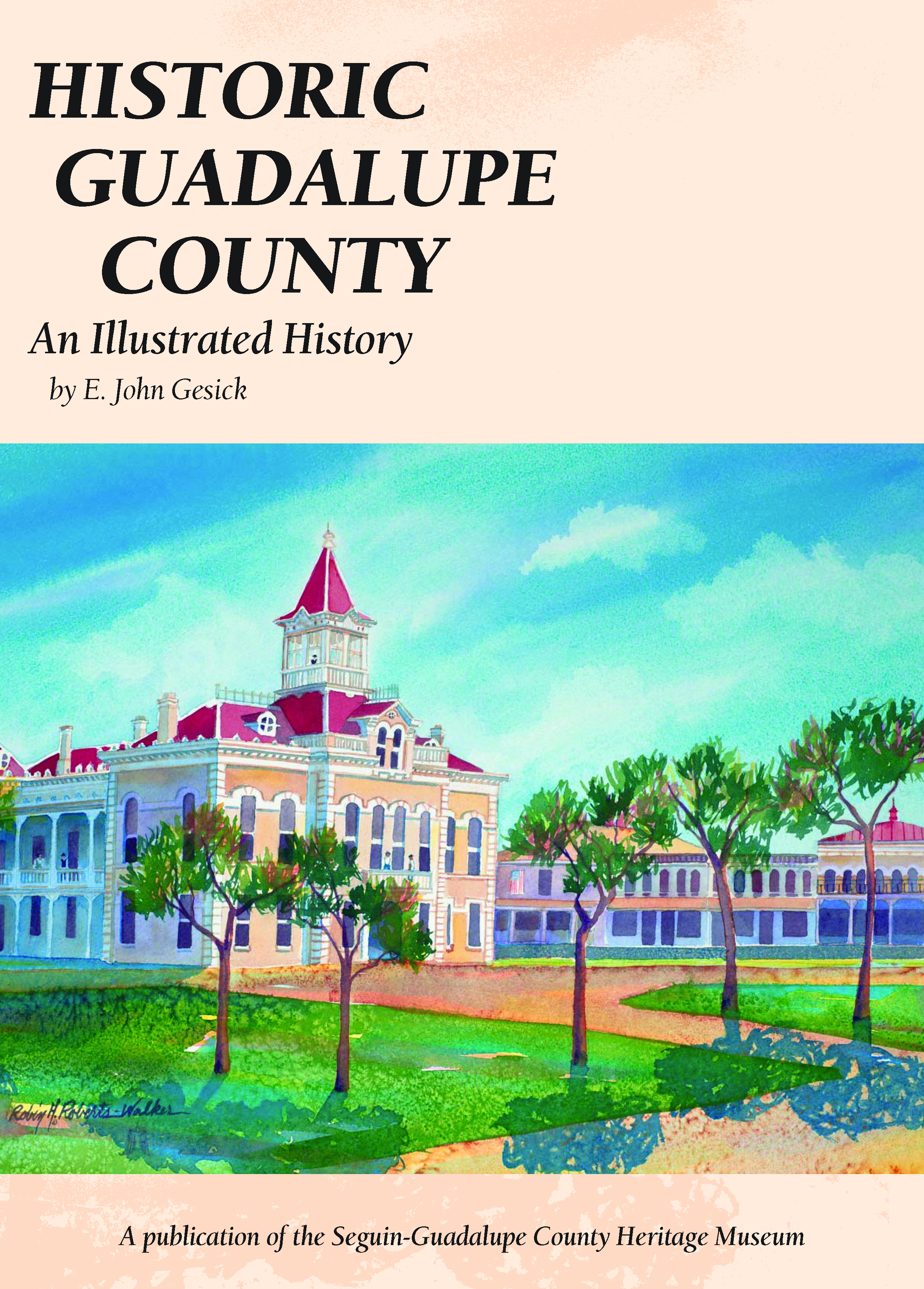 Historic Guadalupe County - An Illustrated History