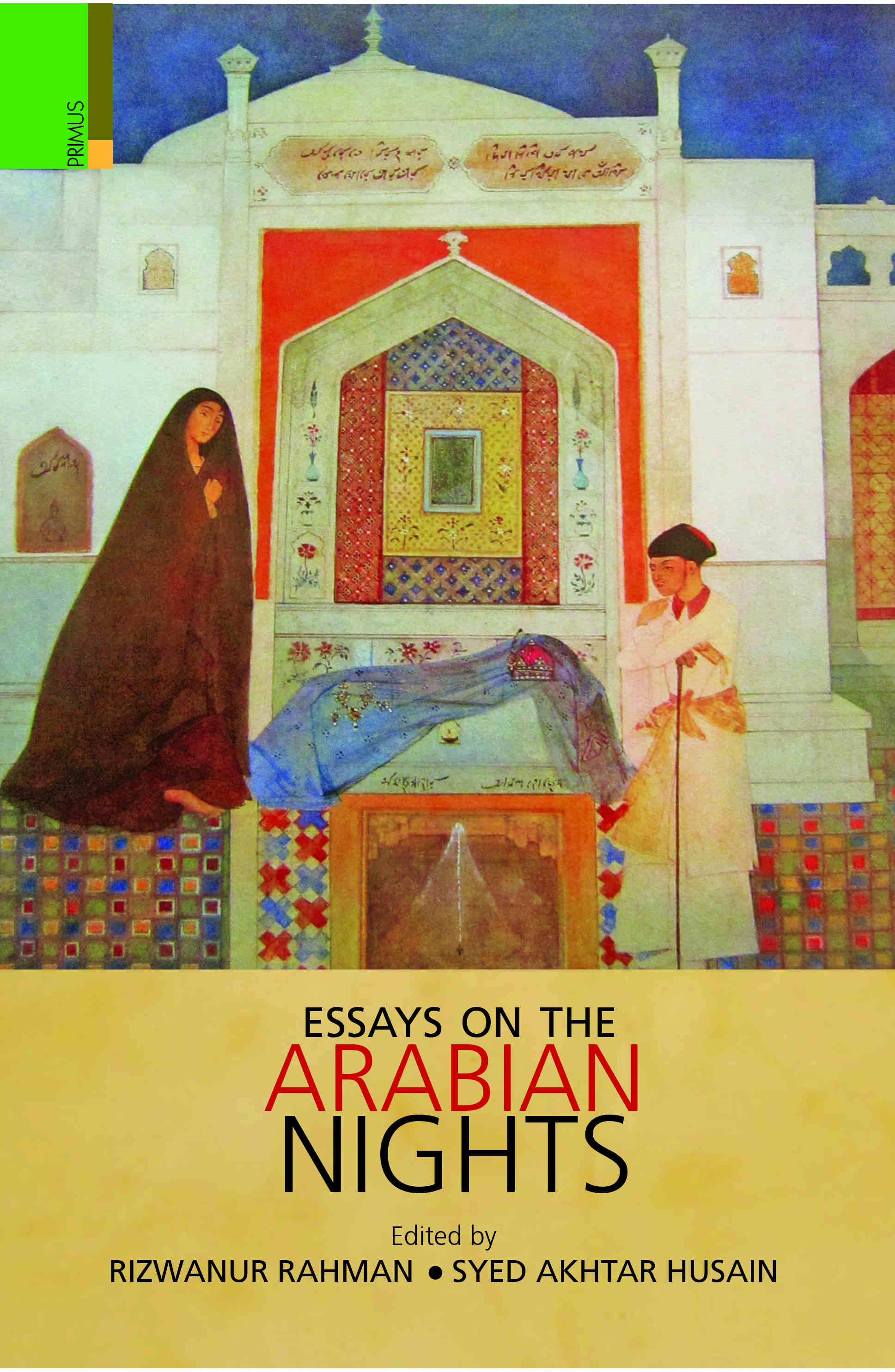 arabian nights essay Storytelling is a great instruction tool that has been used since the beginning of clip oral tradition has been invariably used in many civilizations and society in order to state a narrative that consists of read more.