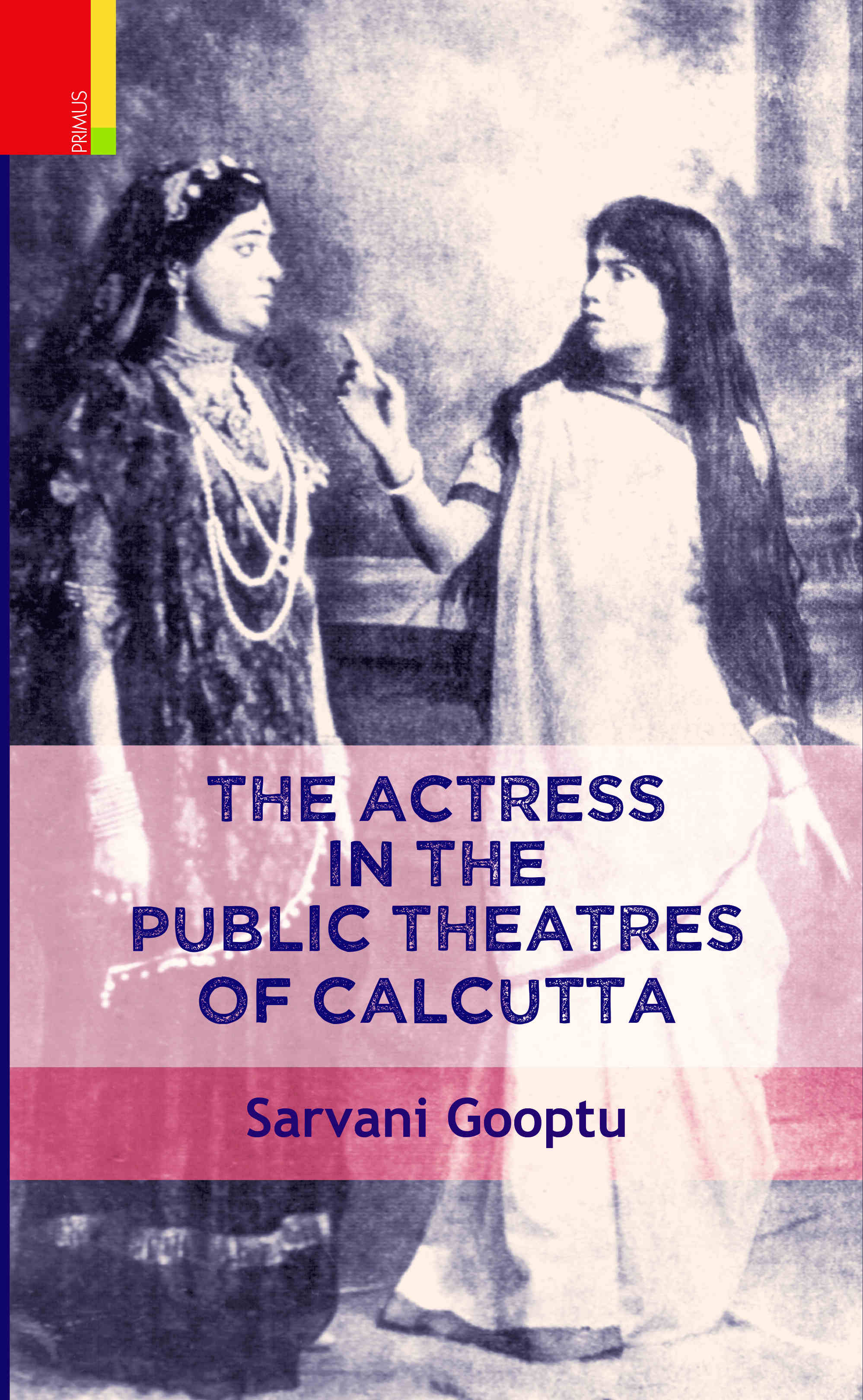 The Actress in the Public Theatres of Calcutta