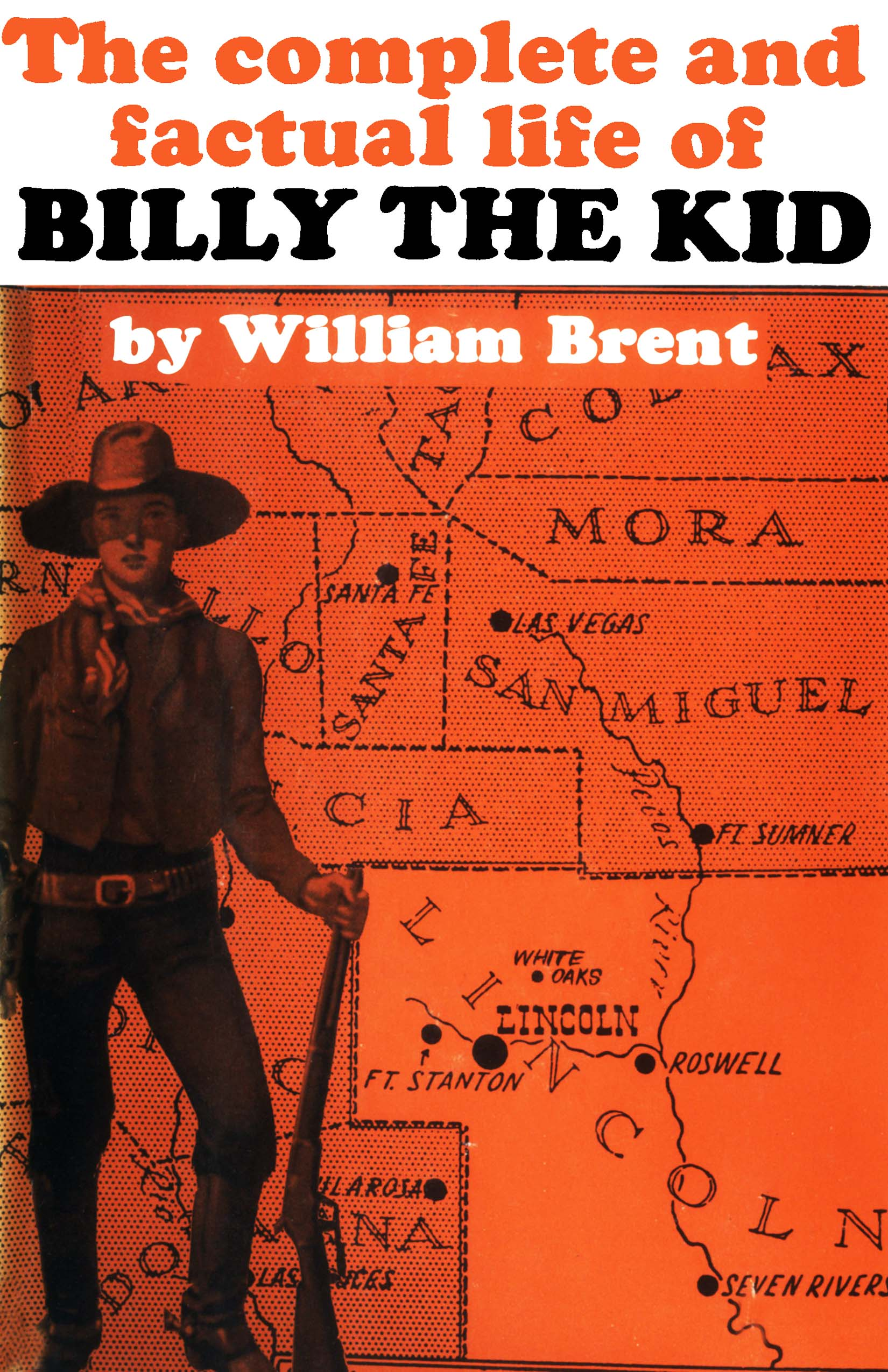 The Complete and Factual life of Billy the Kid