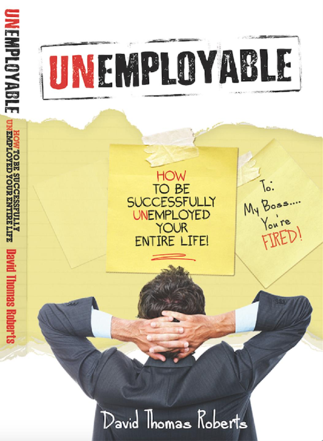 Unemployable!