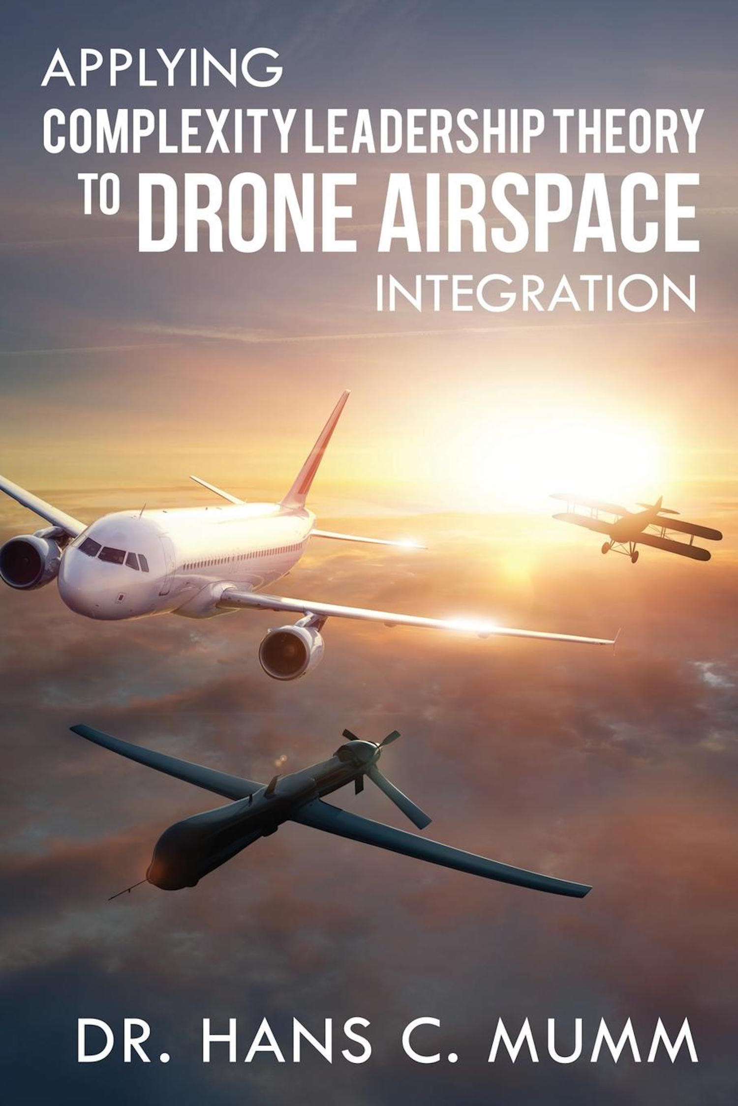 Applying Complexity Leadership Theory to Drone Airspace Integration