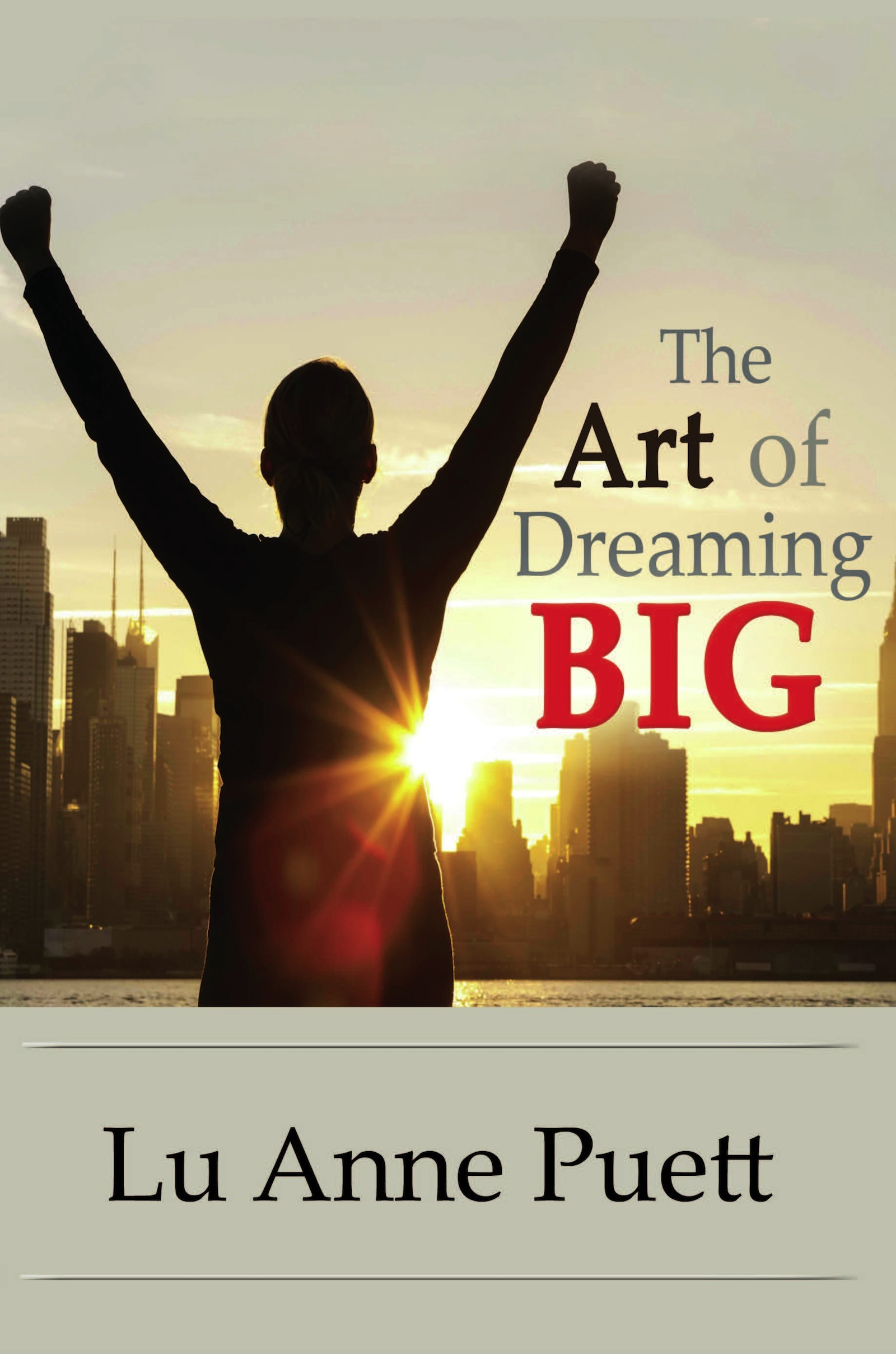 The Art of Dreaming Big