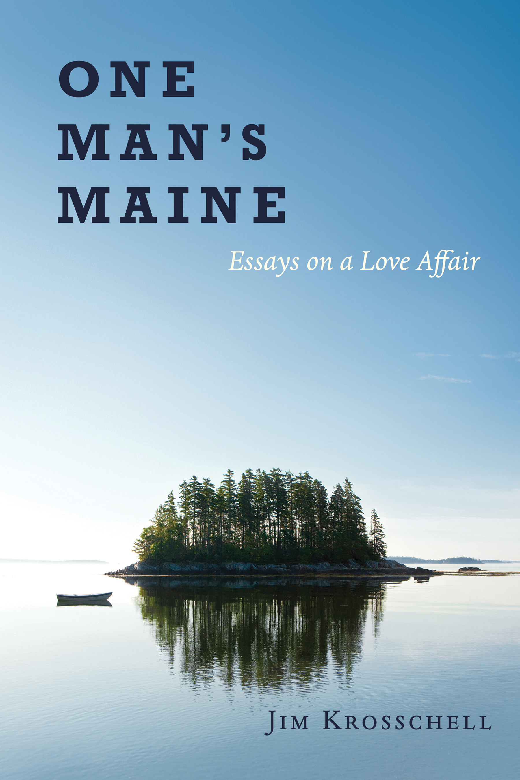 One Man's Maine:Essays on a Love Affair