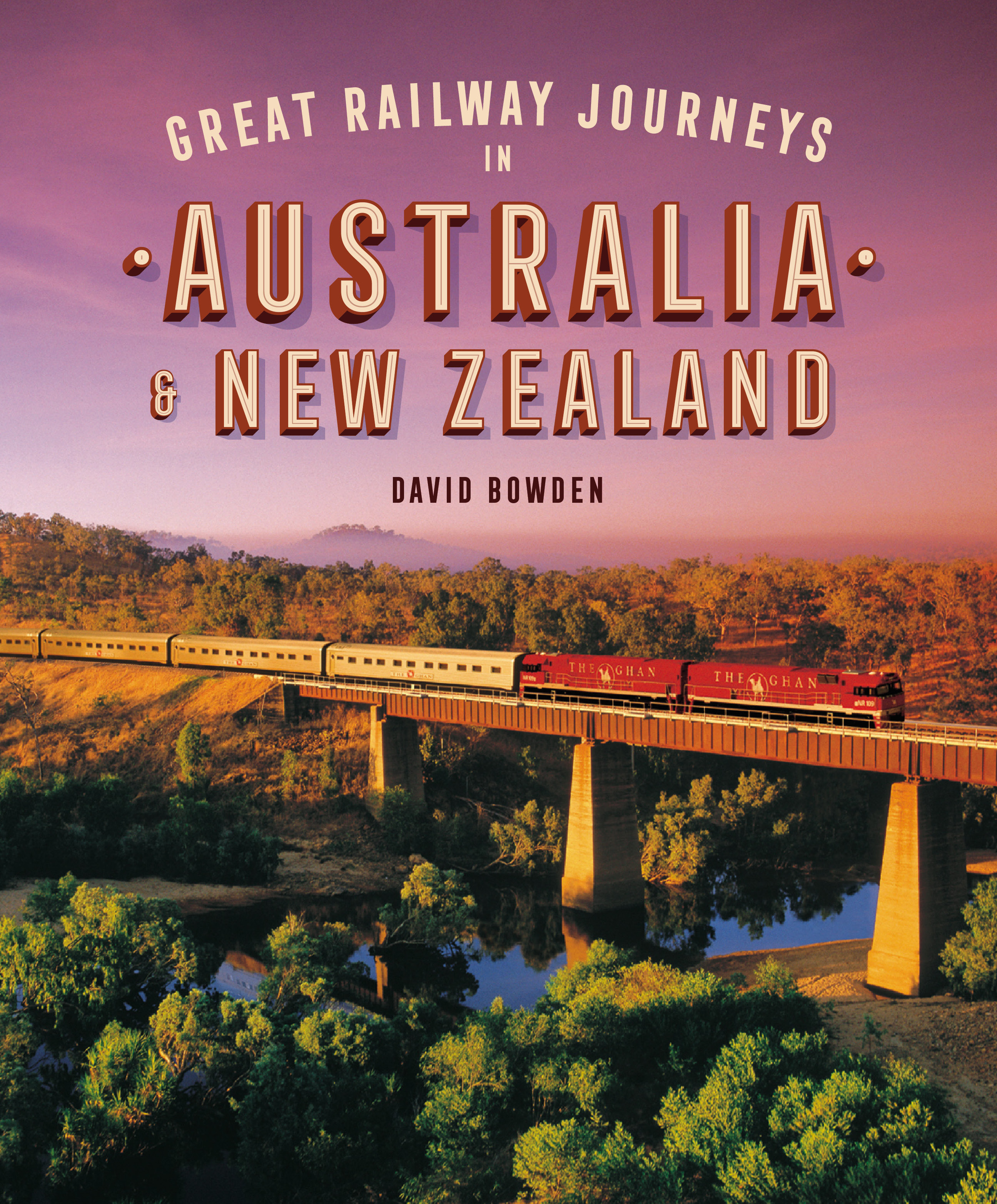 Great Railway Journeys in Australia & New Zealand