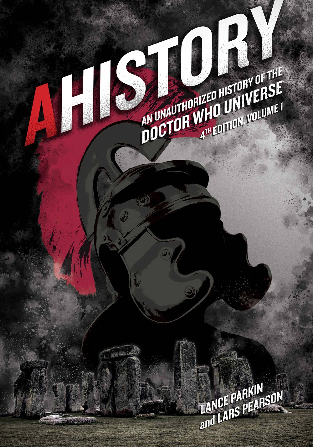 AHistory:An Unauthorized History of the Doctor Who Universe (Fourth Edition Vol. 1)