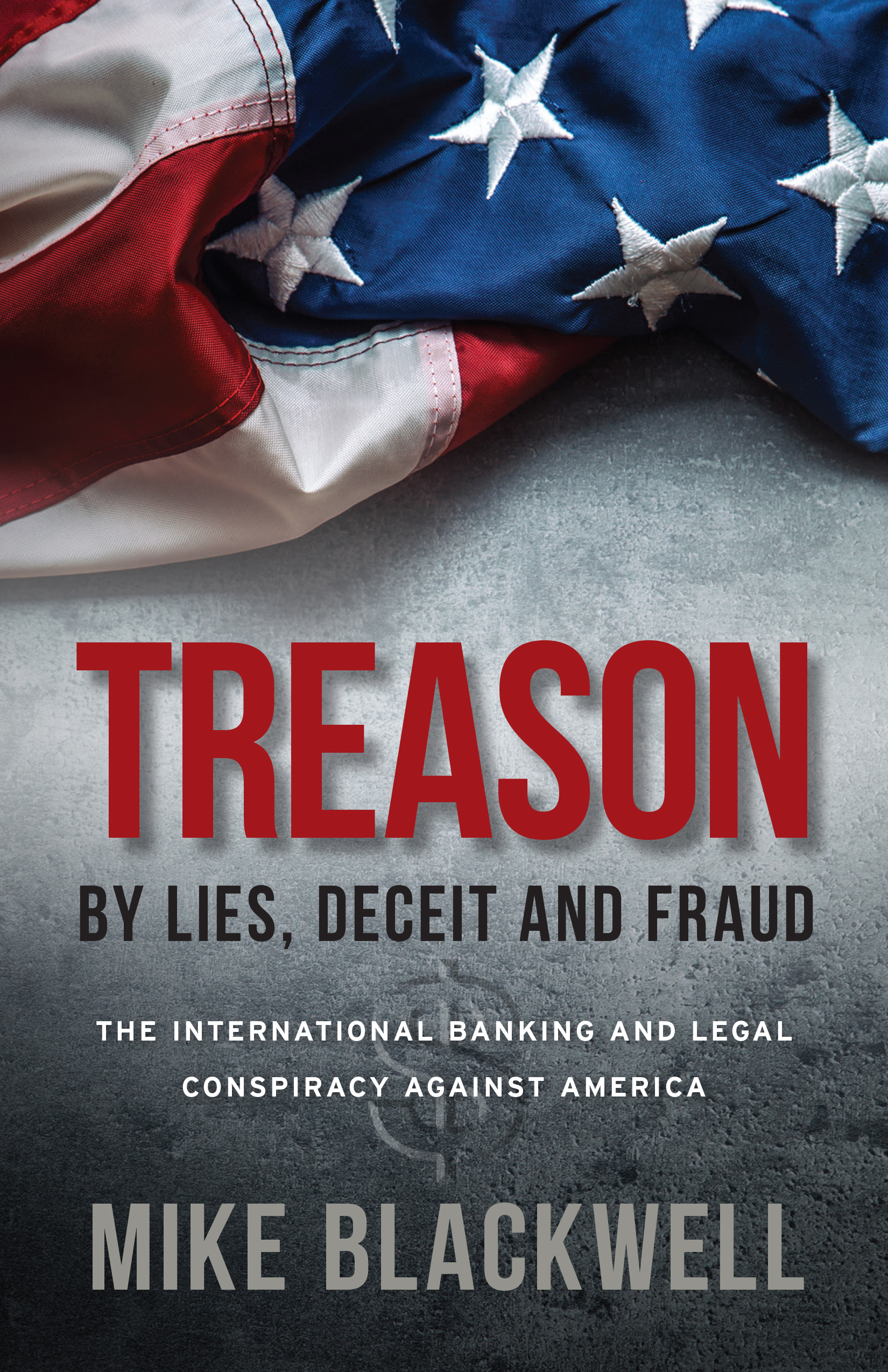 Treason By Lies, Deceit and Fraud