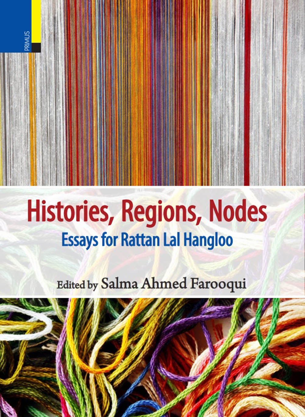 Histories, Regions, Nodes: Essays for Rattan Lal Hangloo