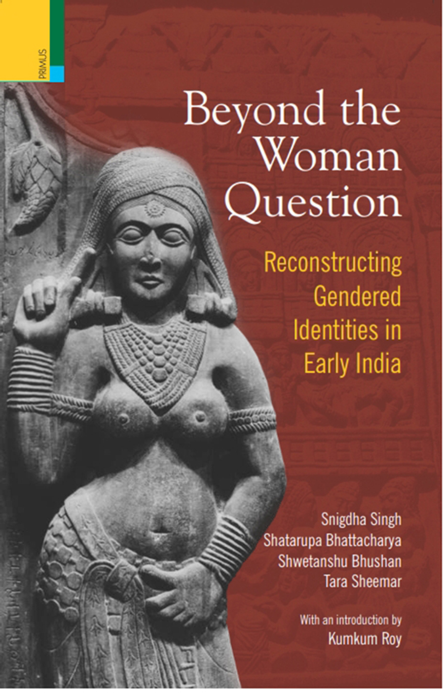 Beyond the Women in Question: Reconstructing Gendered Identities in Early India