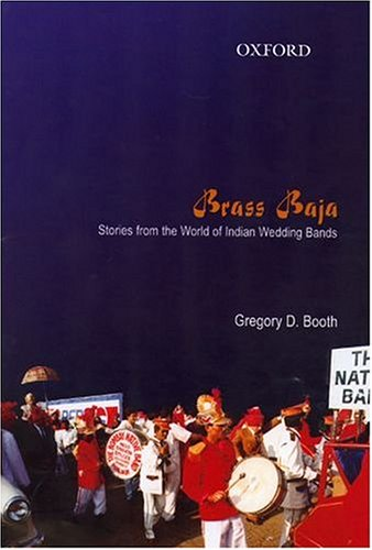 BRASS BAJA: Stories from the World of Indian Wedding Bands.