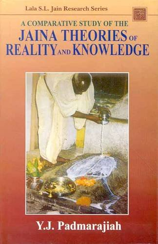 COMPARATIVE STUDY OF THE JAINA THEORIES OF REALITY AND KNOWLEDGE, Vol II.