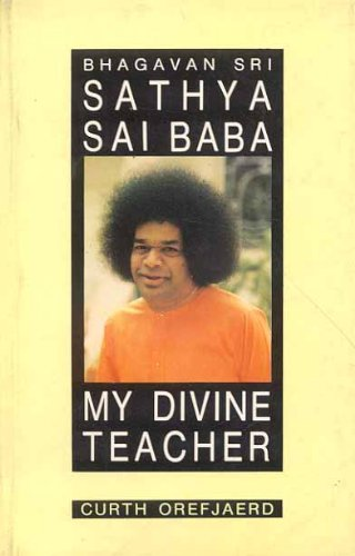 BHAGAVAN SRI SATHYA SAI BABA MY DIVINE TEACHER.