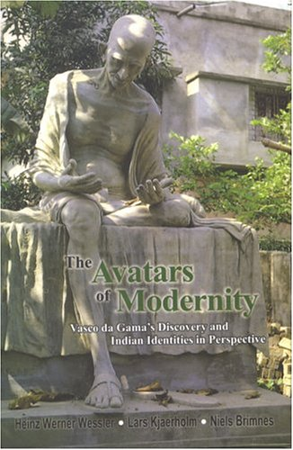 AVATARS OF MODERNITY: Vasco Da Gama's Discovery and Indian Identities in Perspective.
