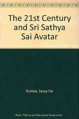 21st CENTURY AND SRI SATHYA SAI AVATAR.