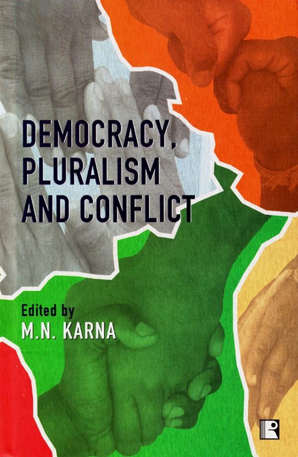 DEMOCRACY, PLURALISM AND CONFLICT.