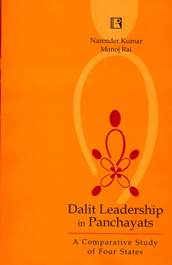 DALIT LEADERSHIP IN PANCHAYATS: A Comparative Study of Four States.