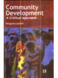COMMUNITY DEVELOPMENT: A Critical Approach.