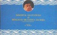 IMMORTAL QUOTATIONS OF BHAGAVAN SRI SATHYA SAI BABA.