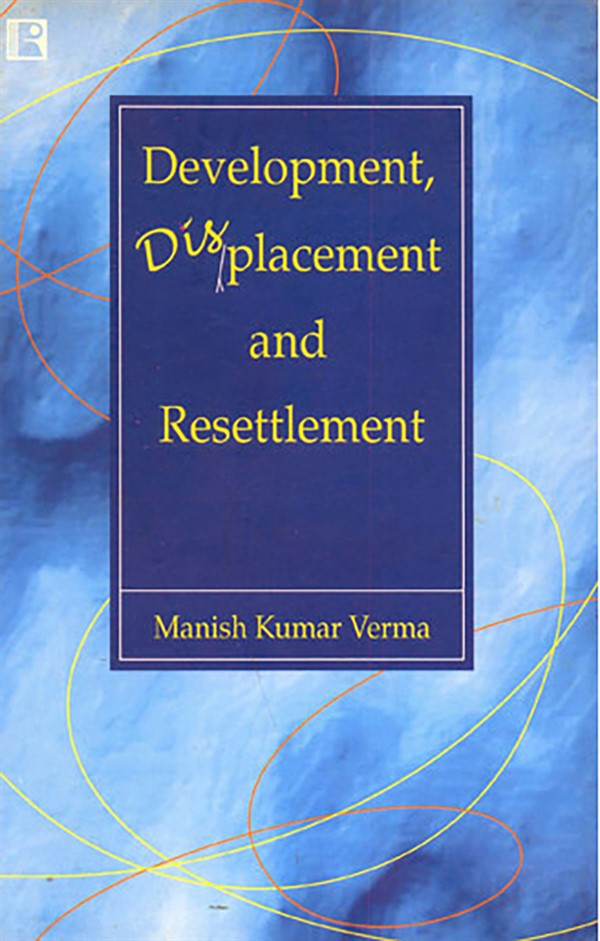 DEVELOPMENT DISPLACEMENT AND RESETTLEMENT.