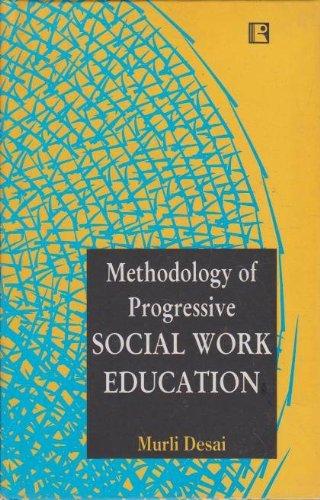 METHODOLOGY OF PROGRESSIVE SOCIAL WORK EDUCATION.