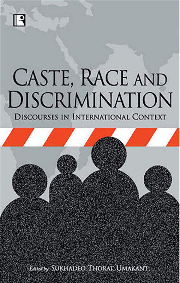 CASTE, RACE AND DISCRIMINATION: Discourses in International Context.