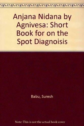 ANJANA NIDANA by Maharsi Agnivesa: A Short Book on the Spot Diagnosis.
