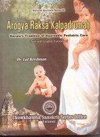 AROGYA RAKSA KALPADRUMAH: Kerala's Tradition of Ayurvedic Pediatric Care.