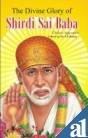 DIVINE GLORY OF SRI SHIRDI SAI BABA.