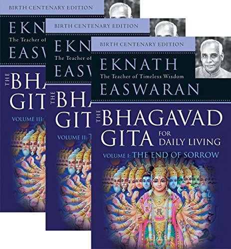 BHAGAVAD GITA FOR DAILY LIVING. 3 Vols. Vol 1: The End of Sorrow,  Vol 2: Like a Thousand Suns, Vol 3: To Love is To Know Me.