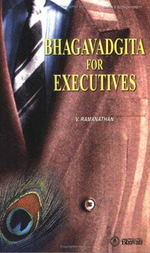 BHAGAVAD GITA FOR EXECUTIVES.