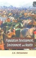 POPULATION DEVELOPMENT, ENVIRONMENT AND HEALTH.
