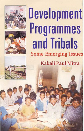 DEVELOPMENT ROGRAMMES AND TRIBALS: Some Emerging Issues.