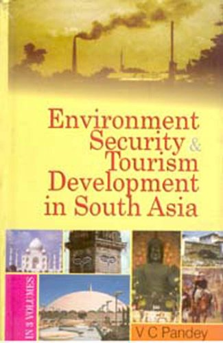 ENVIRONMENT, SECURITY AND TOURISM DEVELOPMENT IN SOUTH ASIA.3 Vols.  Vol. 1: Environment Development in South Asia.  Vol. 2: Security and Regional Aspirations in South Asia. Vol. 3: Tourism Development in South Asia.