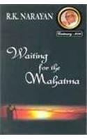 WAITING FOR THE MAHATMA.