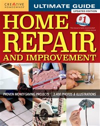 Ultimate Guide to Home Repair and Improvement, Updated Edition