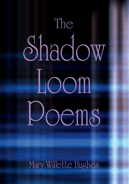The Shadow Loom Poems