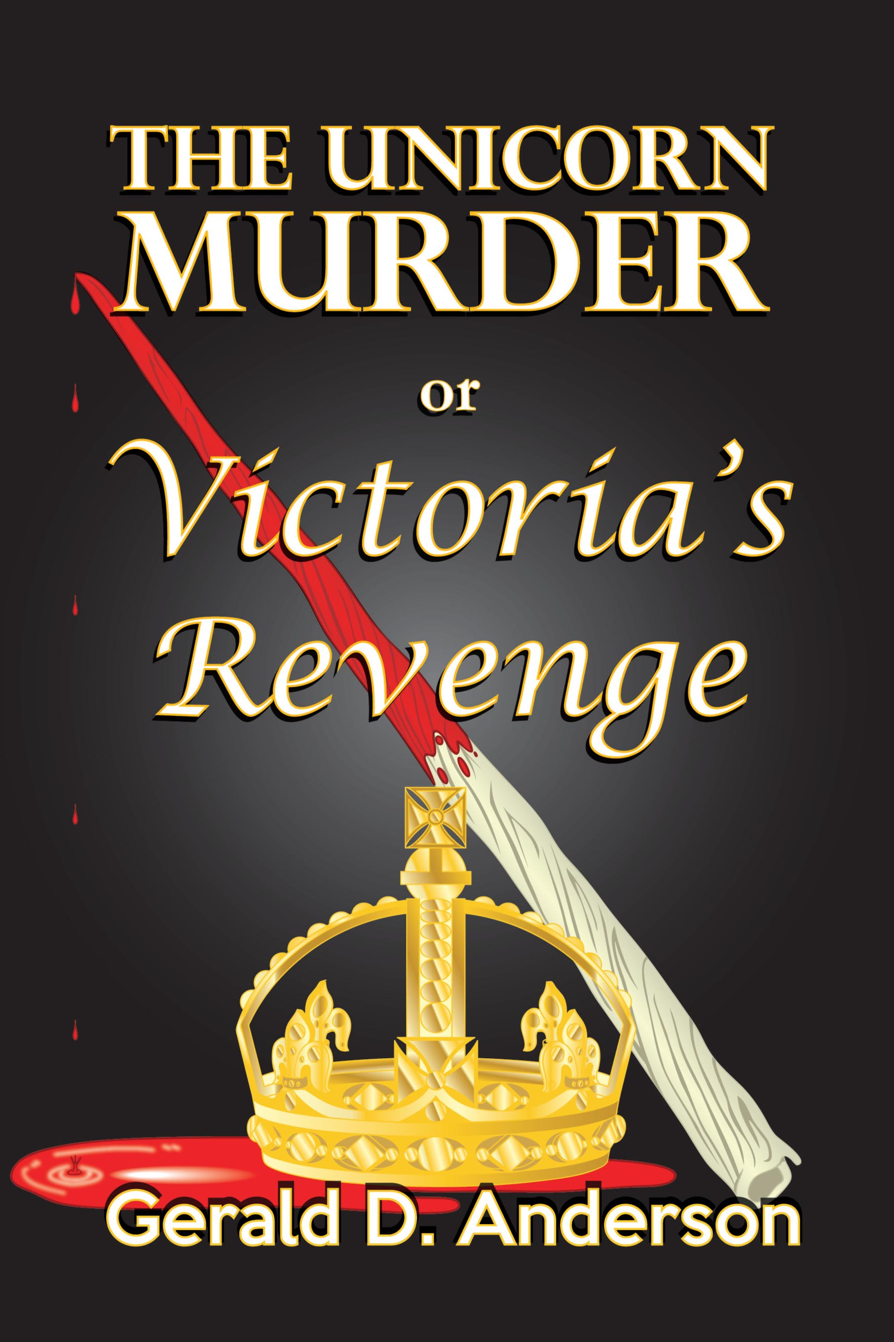 The Unicorn Murder . . . or . . . Victoria's Revenge