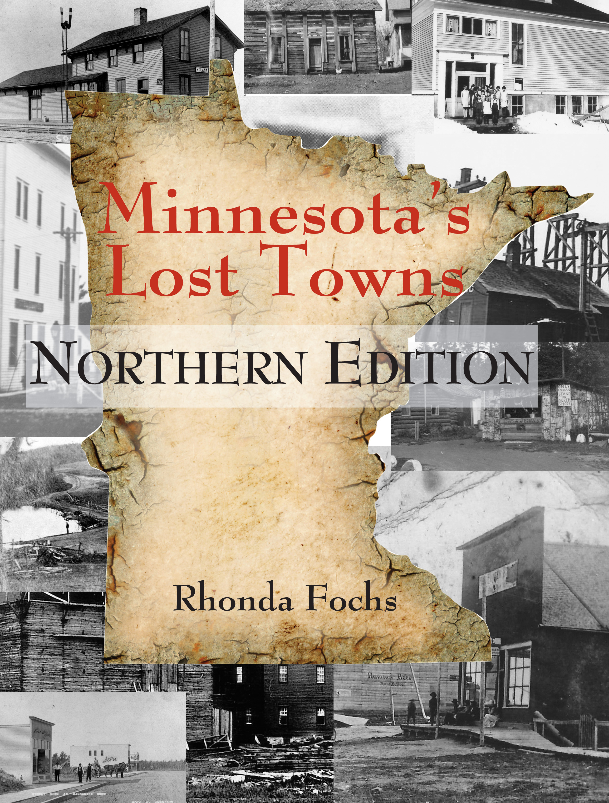 Minnesota's Lost Towns Northern Edition