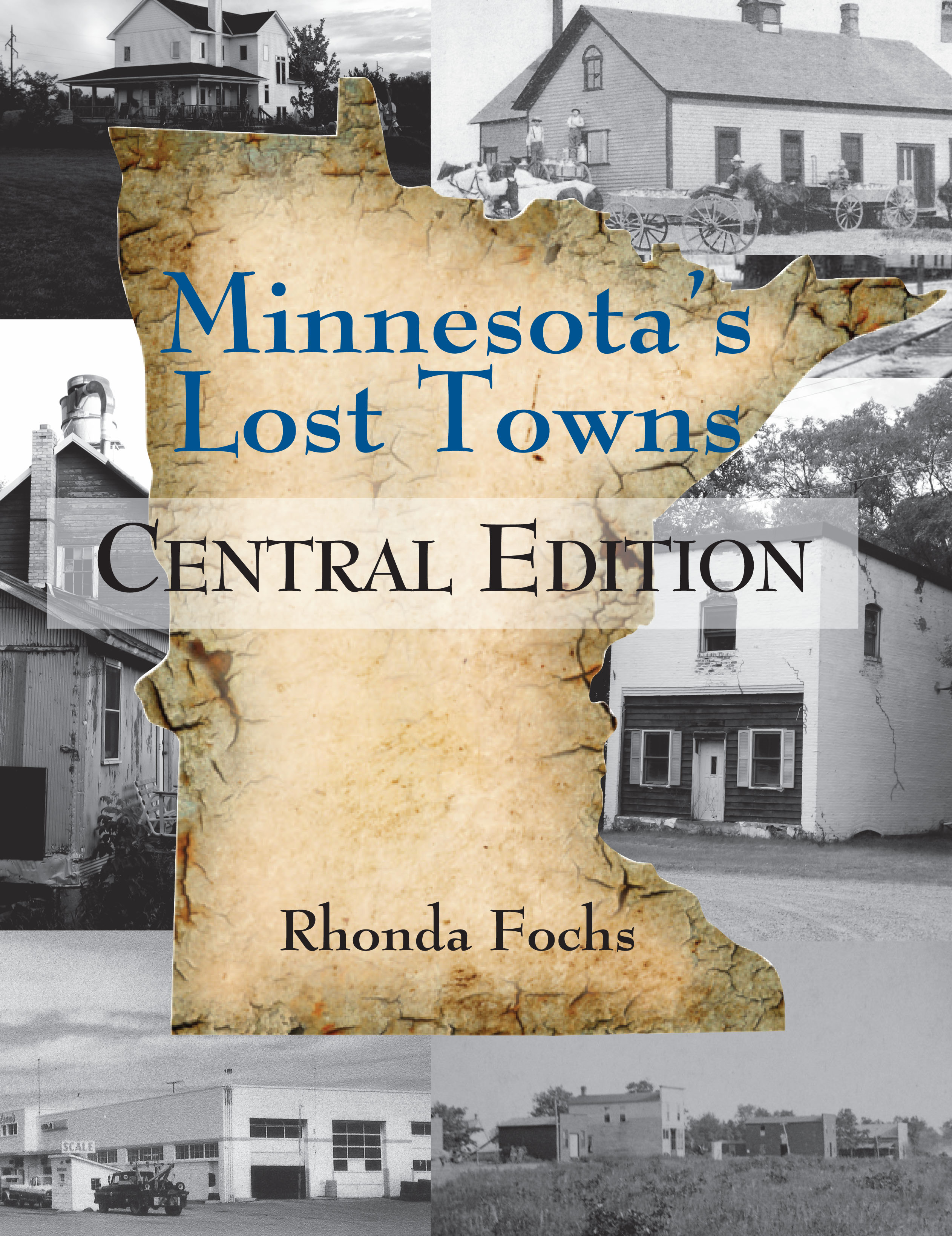 Minnesota's Lost Towns Central Edition