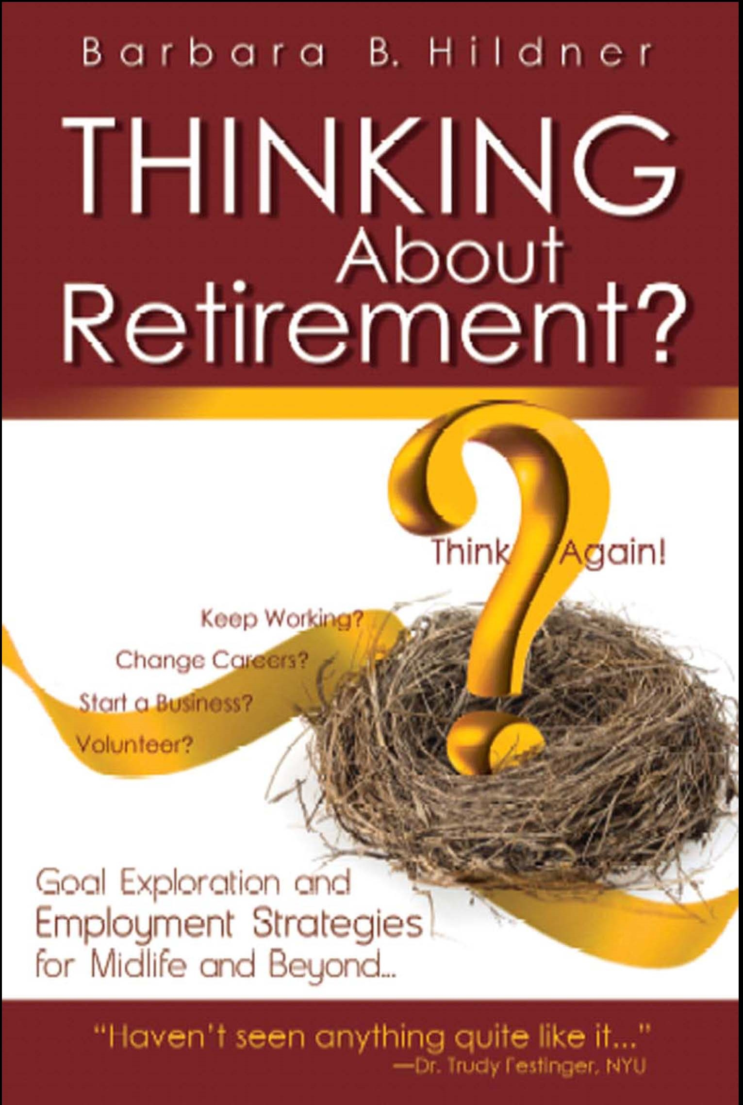 Thinking About Retirement?:Think Again!